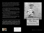 Here's the final cover design for PURE TRASH, a short story for the YA/Adult audience.  It's the complete (front & back) of this story that will be released in August 2013.