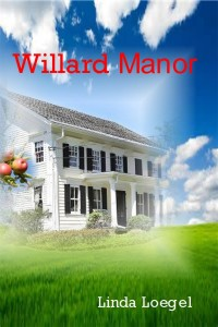 Willard Manor Final Cover LINDA LOEGEL