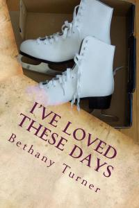 I've_Loved_These_Day_Cover_for_Kindle (2) BETHANY TURNER