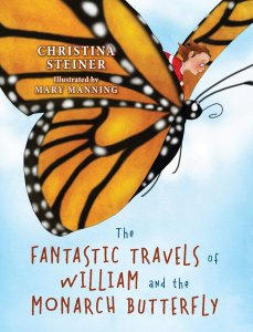William & the Monarch Butterfly CHRISTINA STEINER